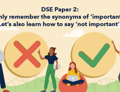 DSE Paper 2: Only remember the synonyms of 'important'? Let's also learn how to say 'not important'!