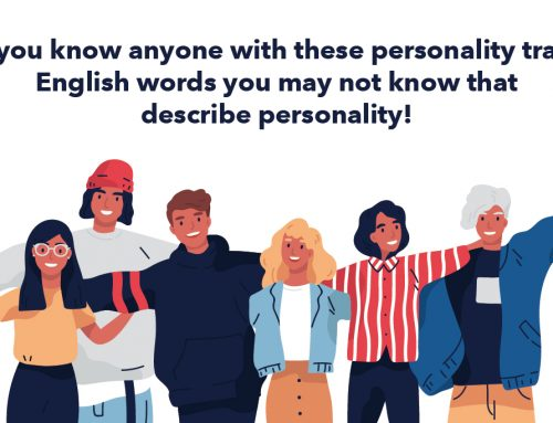 Do you know anyone with these personality traits? English words you may not know that describe personality!