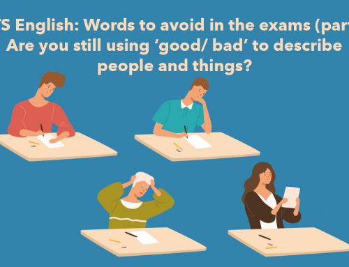 IELTS English: Words to avoid in the exams (part 1)! Are you still using 'good/ bad' to describe people and things?
