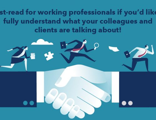 Must-read for working professionals if you'd like to fully understand what your colleagues and clients are talking about!