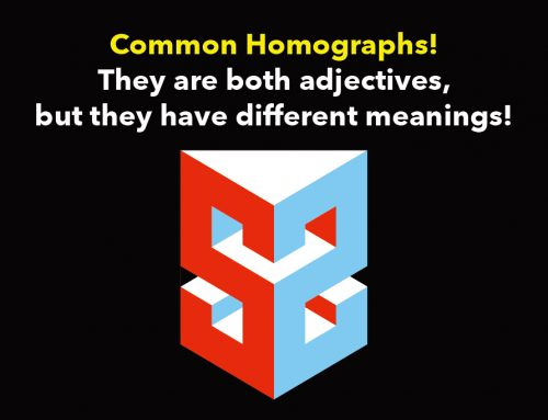 DSE Reading: Common Homographs! They are both adjectives, but they have different meanings!