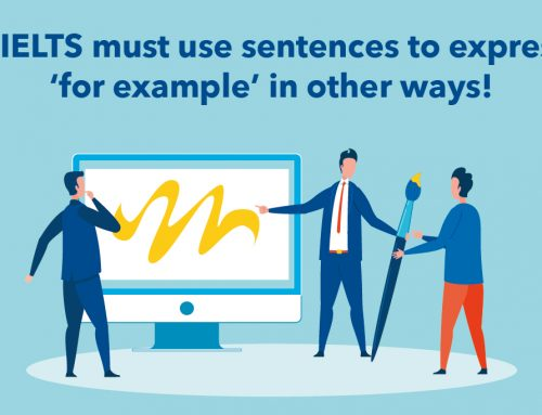 7 IELTS must use sentences to express 'for example' in other ways!